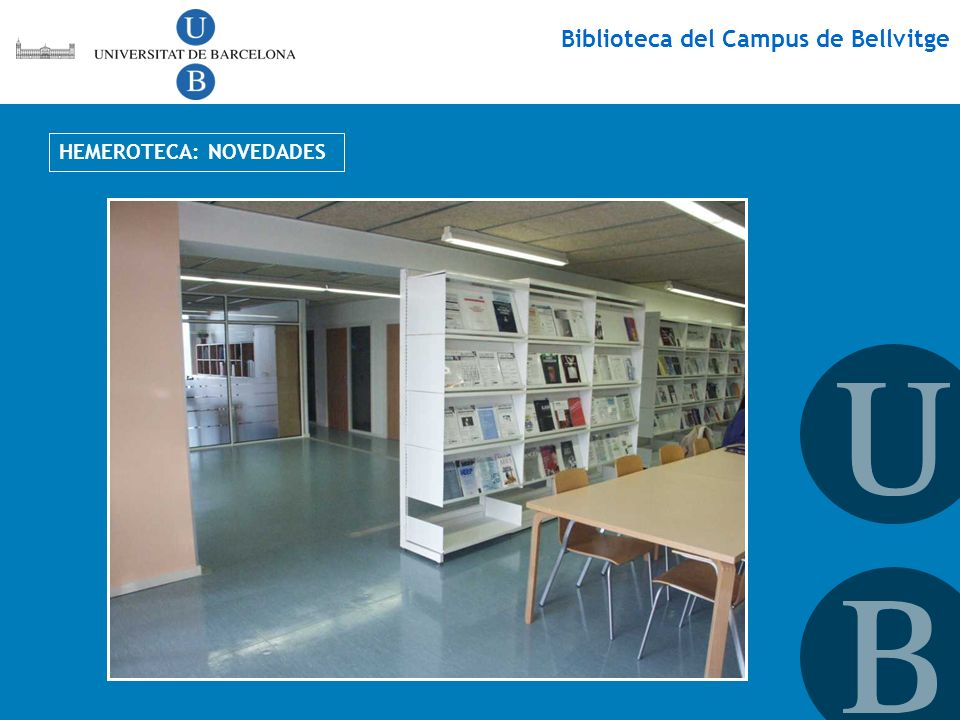 Biblioteca del Campus de Bellvitge HEMEROTECA: NOVEDADES