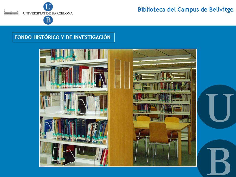 Biblioteca del Campus de Bellvitge FONDO HISTÓRICO Y DE INVESTIGACIÓN