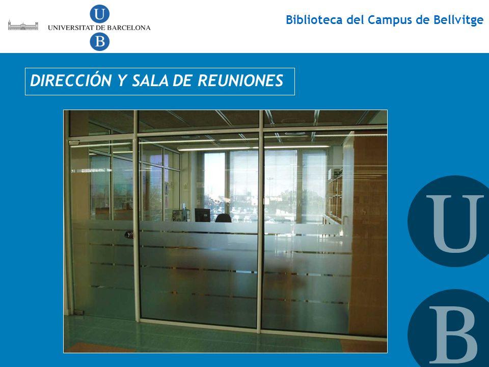 Biblioteca del Campus de Bellvitge DIRECCIÓN Y SALA DE REUNIONES