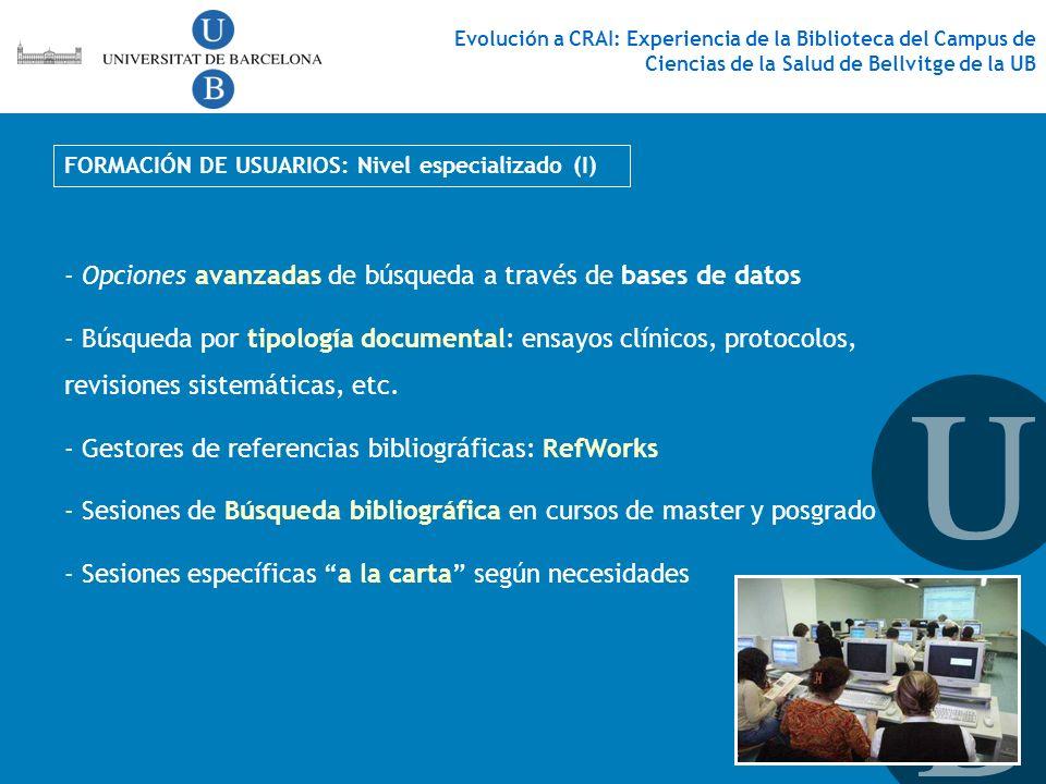 - Opciones avanzadas de búsqueda a través de bases de datos - Búsqueda por tipología documental: ensayos clínicos, protocolos, revisiones sistemáticas