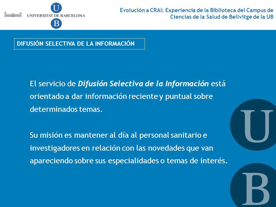 DIFUSIÓN SELECTIVA DE LA INFORMACIÓN El servicio de Difusión Selectiva de la Información está orientado a dar información reciente y puntual sobre det