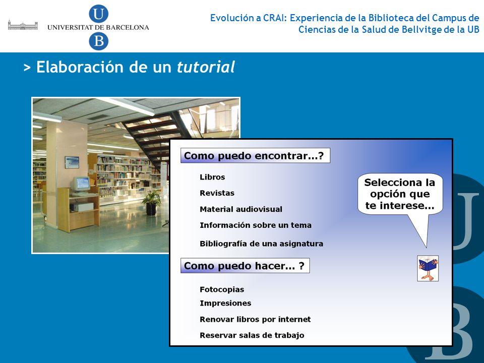> Elaboración de un tutorial Evolución a CRAI: Experiencia de la Biblioteca del Campus de Ciencias de la Salud de Bellvitge de la UB