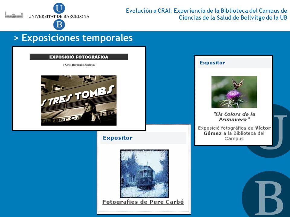 > Exposiciones temporales Evolución a CRAI: Experiencia de la Biblioteca del Campus de Ciencias de la Salud de Bellvitge de la UB