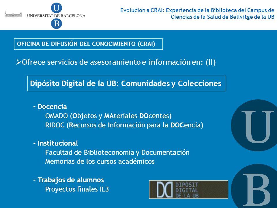 OFICINA DE DIFUSIÓN DEL CONOCIMIENTO (CRAI) Evolución a CRAI: Experiencia de la Biblioteca del Campus de Ciencias de la Salud de Bellvitge de la UB Of