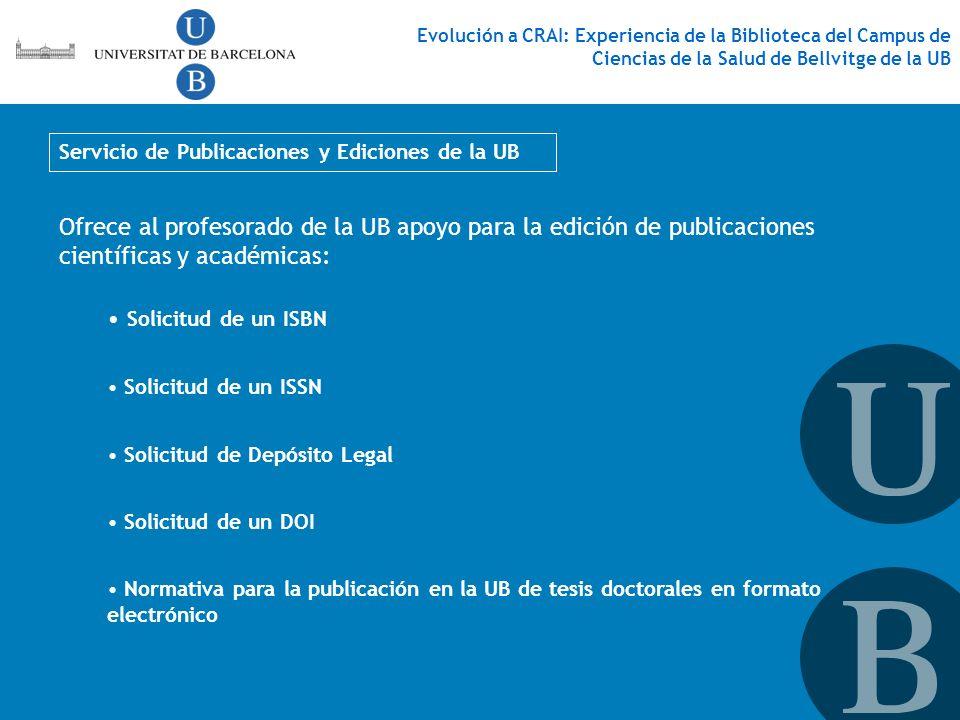 Servicio de Publicaciones y Ediciones de la UB Evolución a CRAI: Experiencia de la Biblioteca del Campus de Ciencias de la Salud de Bellvitge de la UB