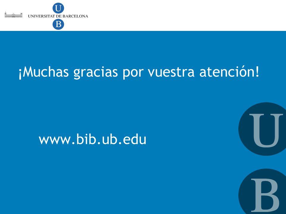 www.bib.ub.edu ¡Muchas gracias por vuestra atención!