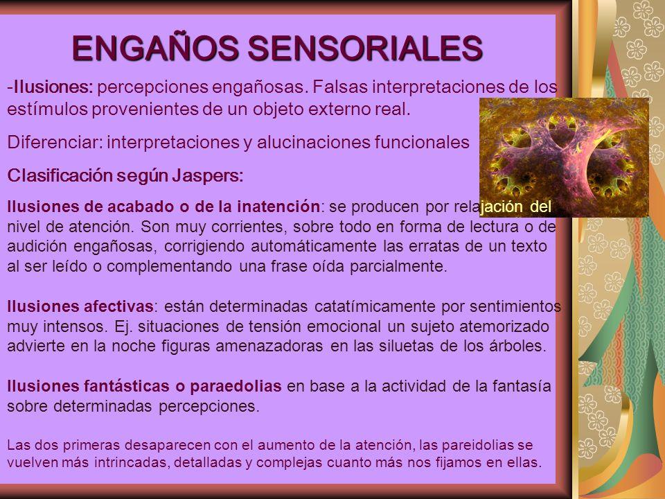 ENGAÑOS SENSORIALES ENGAÑOS SENSORIALES -Ilusiones: percepciones engañosas.