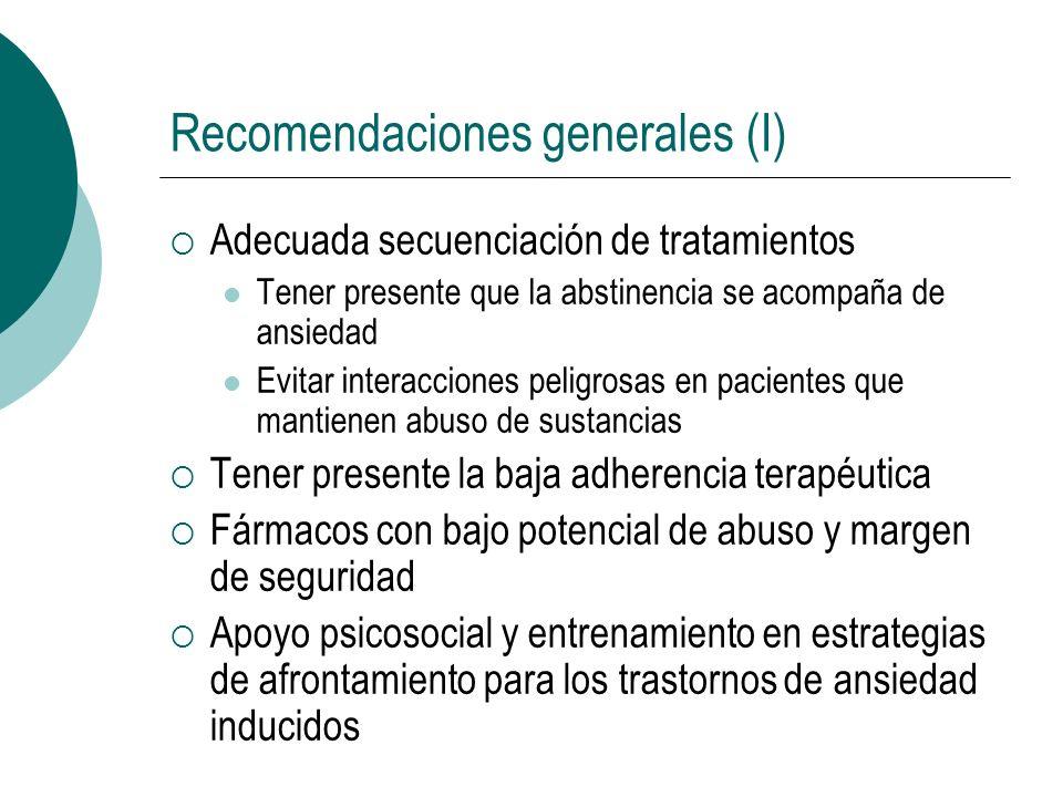 Recomendaciones generales (I) Adecuada secuenciación de tratamientos Tener presente que la abstinencia se acompaña de ansiedad Evitar interacciones pe