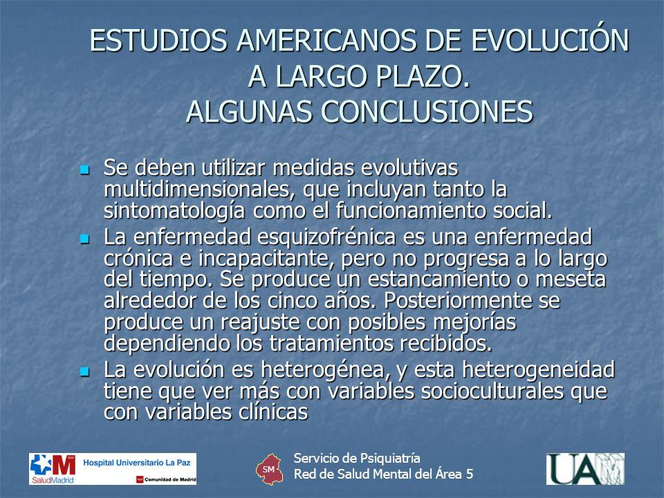 ESTUDIOS AMERICANOS DE EVOLUCIÓN A LARGO PLAZO. ALGUNAS CONCLUSIONES Se deben utilizar medidas evolutivas multidimensionales, que incluyan tanto la si