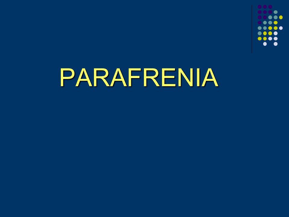 PARAFRENIA PARAFRENIA