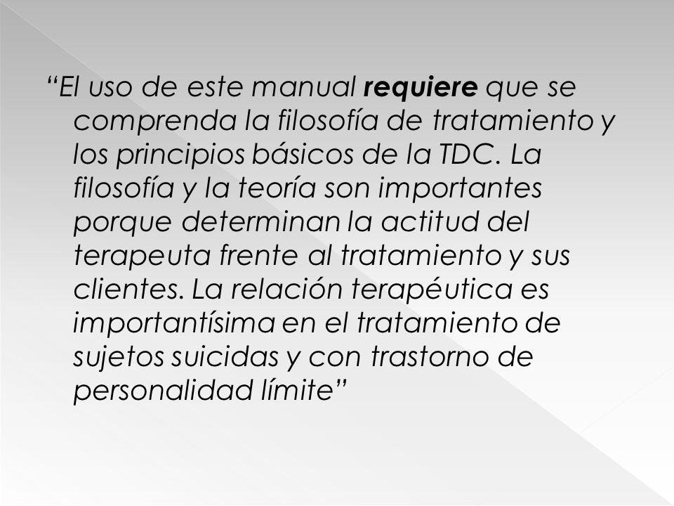 El uso de este manual requiere que se comprenda la filosofía de tratamiento y los principios básicos de la TDC. La filosofía y la teoría son important