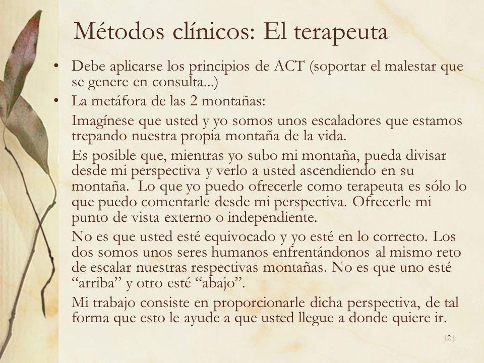 Métodos clínicos: El terapeuta Debe aplicarse los principios de ACT (soportar el malestar que se genere en consulta...) La metáfora de las 2 montañas: