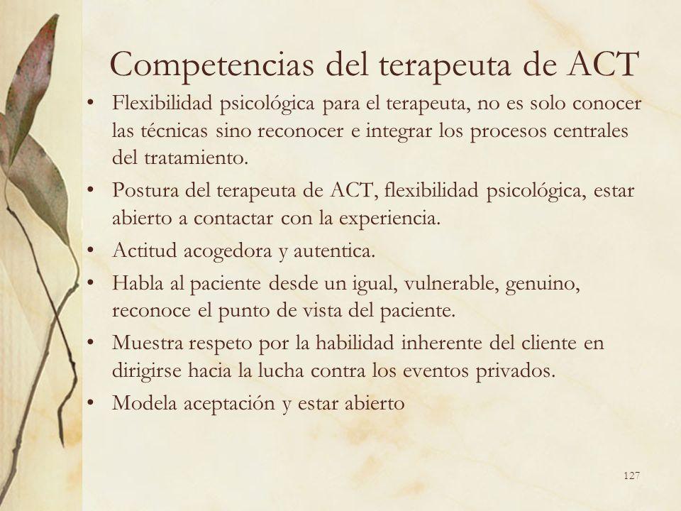 Competencias del terapeuta de ACT Flexibilidad psicológica para el terapeuta, no es solo conocer las técnicas sino reconocer e integrar los procesos c