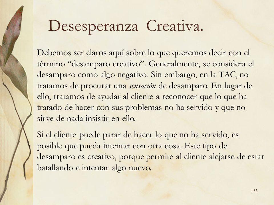 Desesperanza Creativa. Debemos ser claros aquí sobre lo que queremos decir con el término desamparo creativo. Generalmente, se considera el desamparo