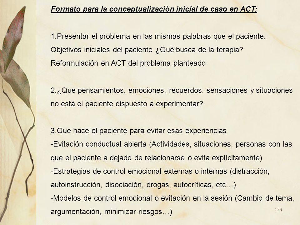 Formato para la conceptualización inicial de caso en ACT: 1.Presentar el problema en las mismas palabras que el paciente. Objetivos iniciales del paci