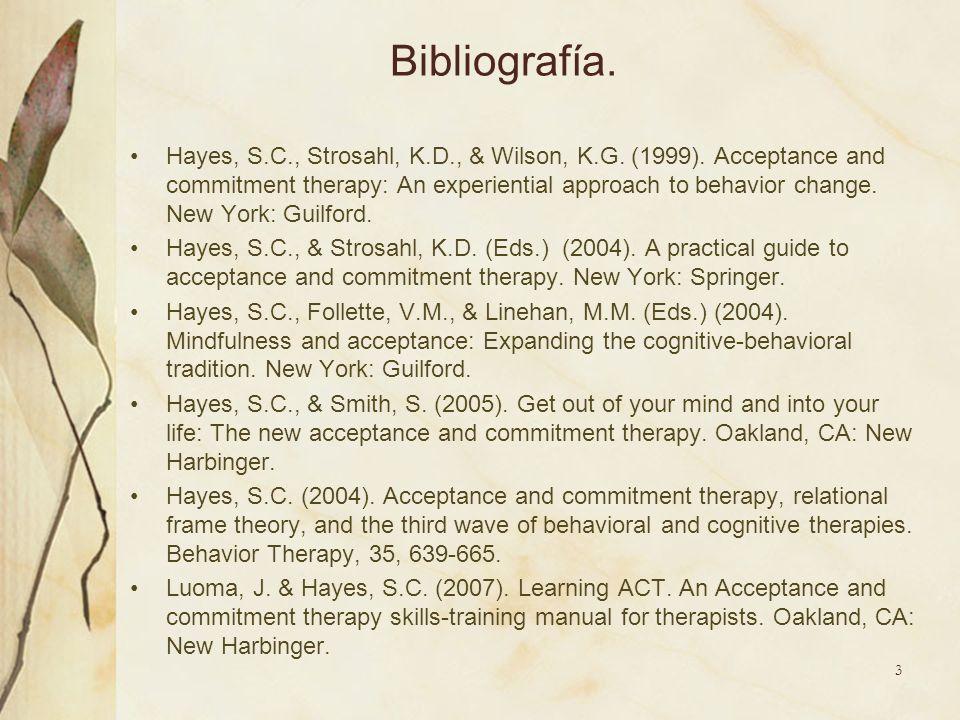 Una intervencion desde ACT Establecer un ambiente en terapia que disminuya los intentos de control del pensamiento.