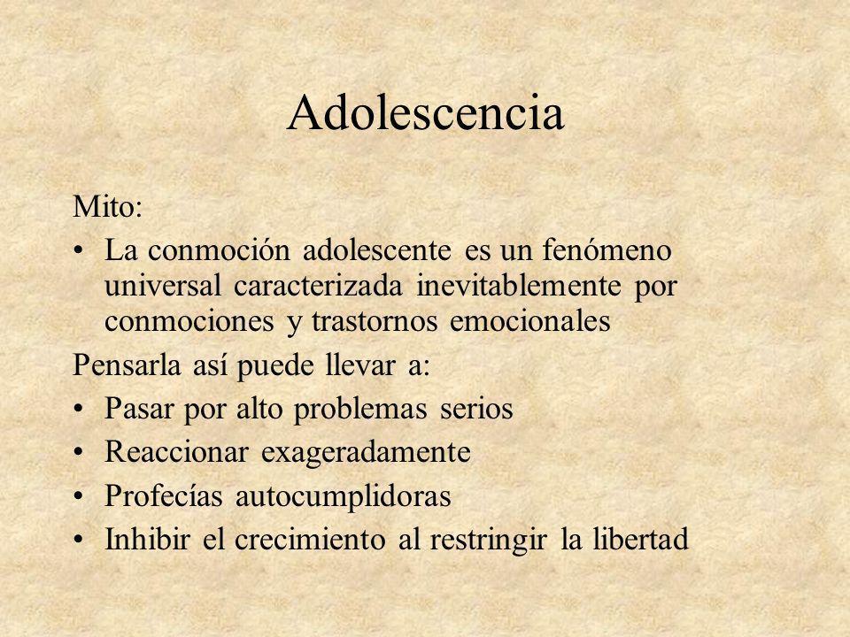 Adolescencia Mito: La conmoción adolescente es un fenómeno universal caracterizada inevitablemente por conmociones y trastornos emocionales Pensarla a