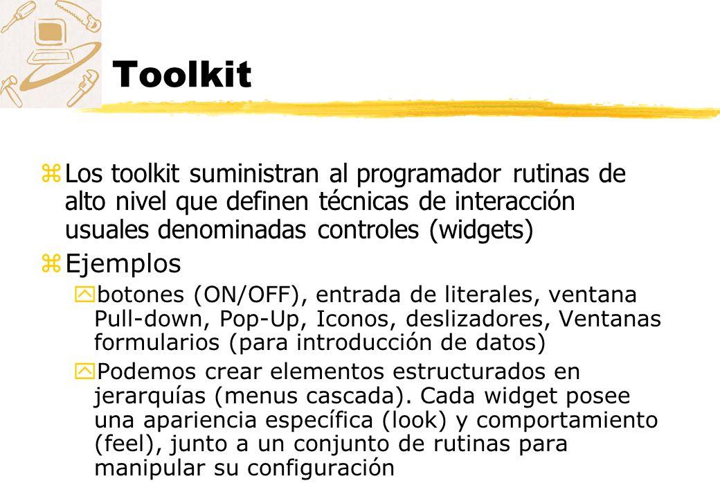 Toolkit zLos toolkit suministran al programador rutinas de alto nivel que definen técnicas de interacción usuales denominadas controles (widgets) zEje