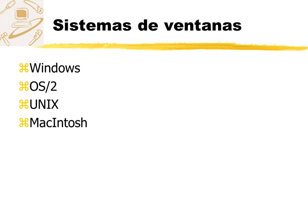 Sistemas de ventanas zWindows zOS/2 zUNIX zMacIntosh
