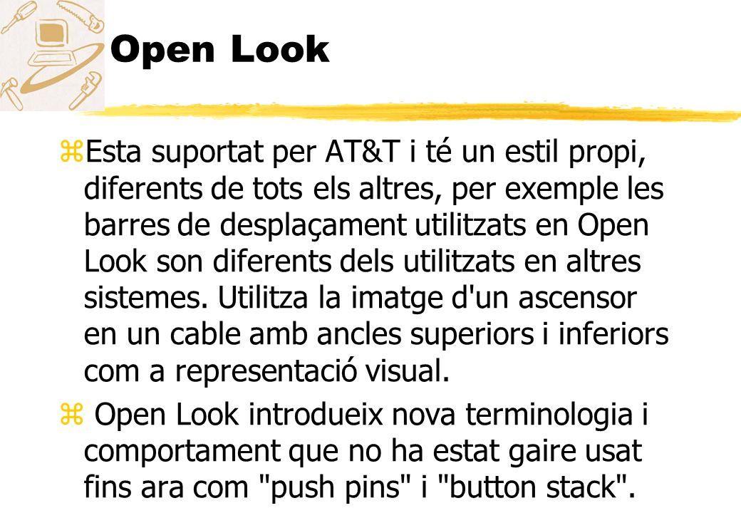 Open Look zEsta suportat per AT&T i té un estil propi, diferents de tots els altres, per exemple les barres de desplaçament utilitzats en Open Look so