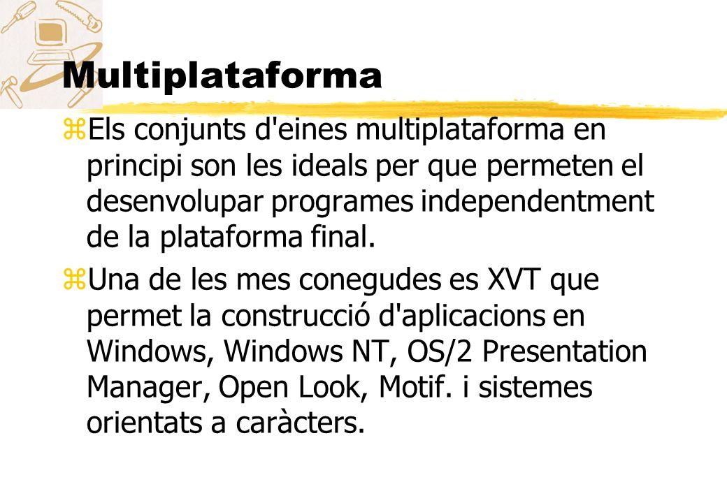 Multiplataforma zEls conjunts d'eines multiplataforma en principi son les ideals per que permeten el desenvolupar programes independentment de la plat