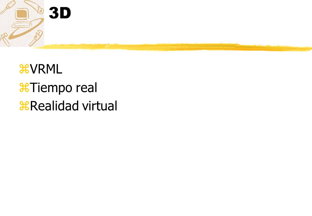 3D zVRML zTiempo real zRealidad virtual