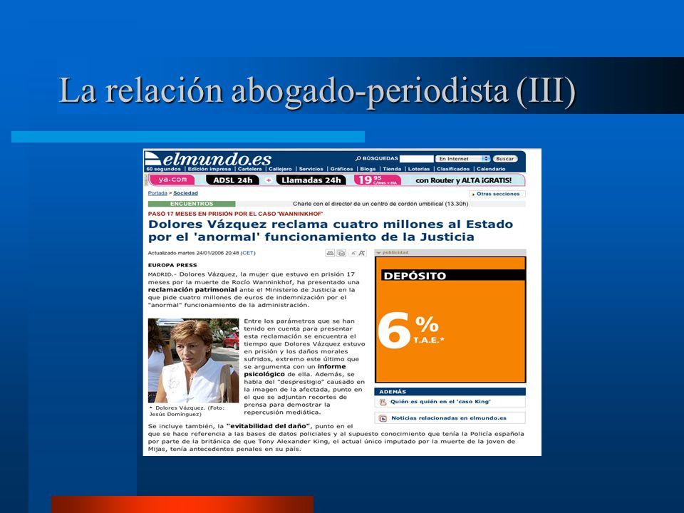 La relación abogado-periodista (III)