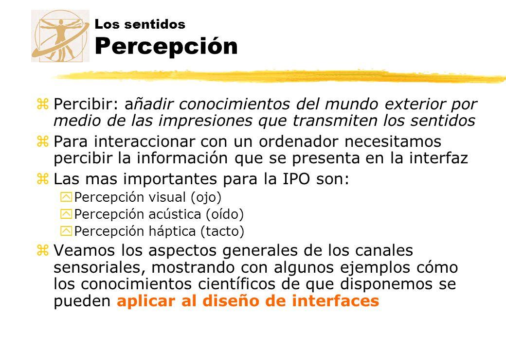 Los sentidos Percepción zPercibir: añadir conocimientos del mundo exterior por medio de las impresiones que transmiten los sentidos zPara interacciona