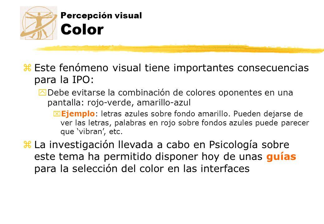 Percepción visual Color zEste fenómeno visual tiene importantes consecuencias para la IPO: yDebe evitarse la combinación de colores oponentes en una p