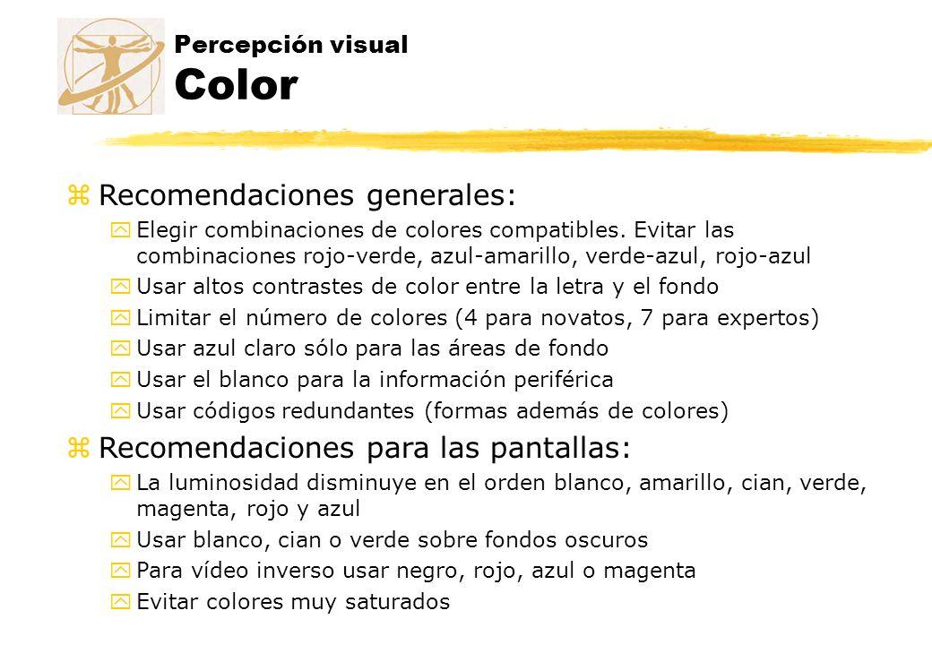 Percepción visual Color zRecomendaciones generales: yElegir combinaciones de colores compatibles. Evitar las combinaciones rojo-verde, azul-amarillo,