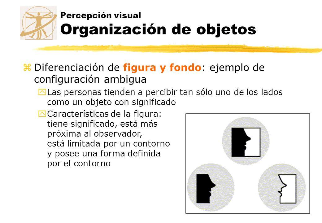 Percepción visual Organización de objetos Diferenciación de figura y fondo: ejemplo de configuración ambigua yLas personas tienden a percibir tan sólo