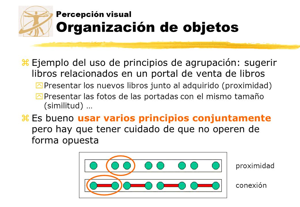 Percepción visual Organización de objetos zEjemplo del uso de principios de agrupación: sugerir libros relacionados en un portal de venta de libros yP