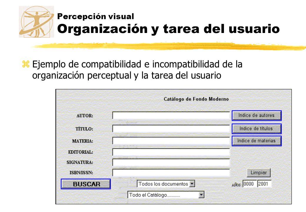 Percepción visual Organización y tarea del usuario zEjemplo de compatibilidad e incompatibilidad de la organización perceptual y la tarea del usuario