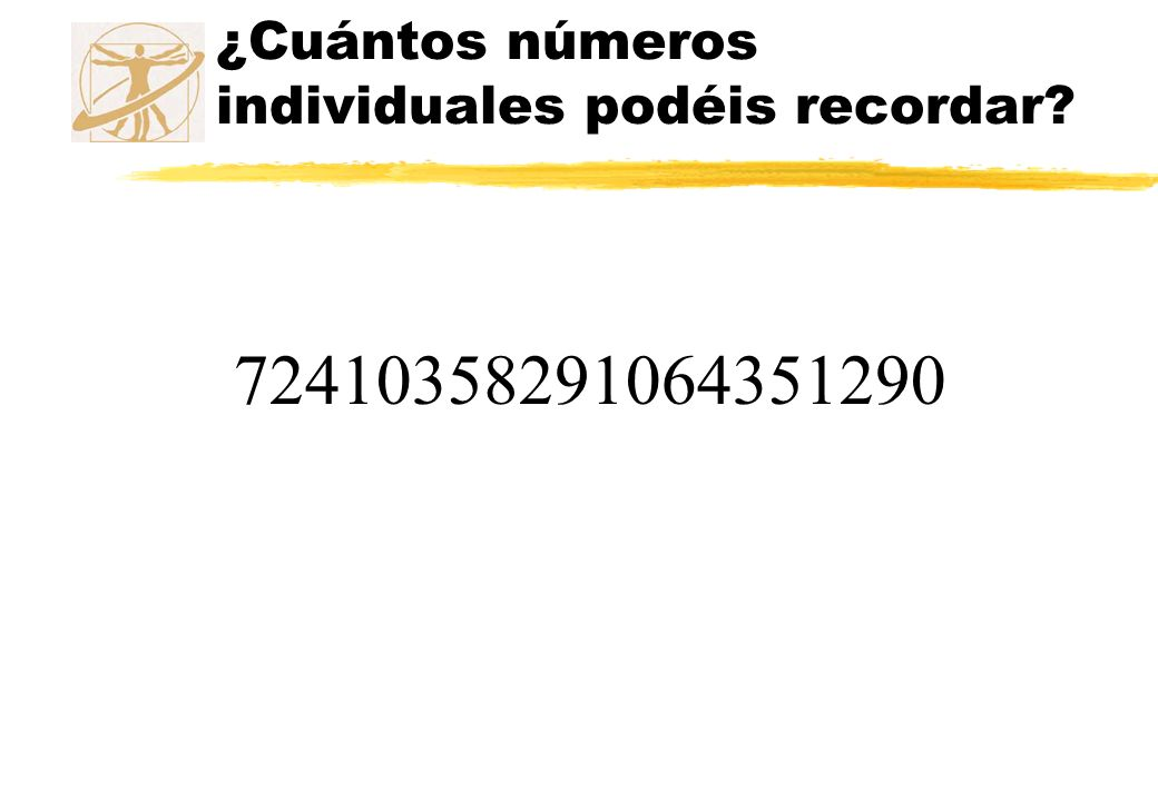 ¿Cuántos números individuales podéis recordar? 72410358291064351290