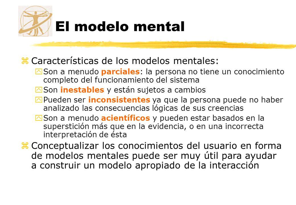 El modelo mental zCaracterísticas de los modelos mentales: ySon a menudo parciales: la persona no tiene un conocimiento completo del funcionamiento de