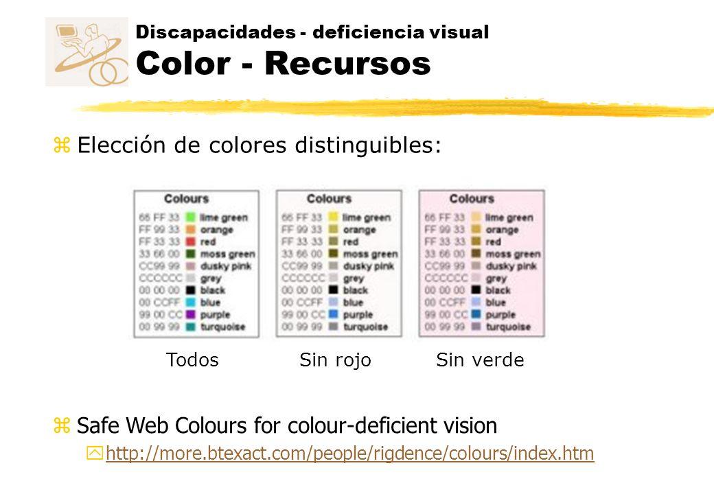Discapacidades - deficiencia visual Color - Recursos z Elección de colores distinguibles: Sin rojoSin verdeTodos Safe Web Colours for colour-deficient