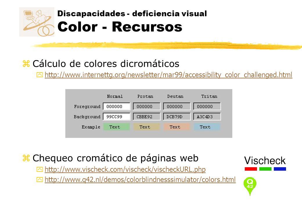 Discapacidades - deficiencia visual Color - Recursos z Cálculo de colores dicromáticos yhttp://www.internettg.org/newsletter/mar99/accessibility_color