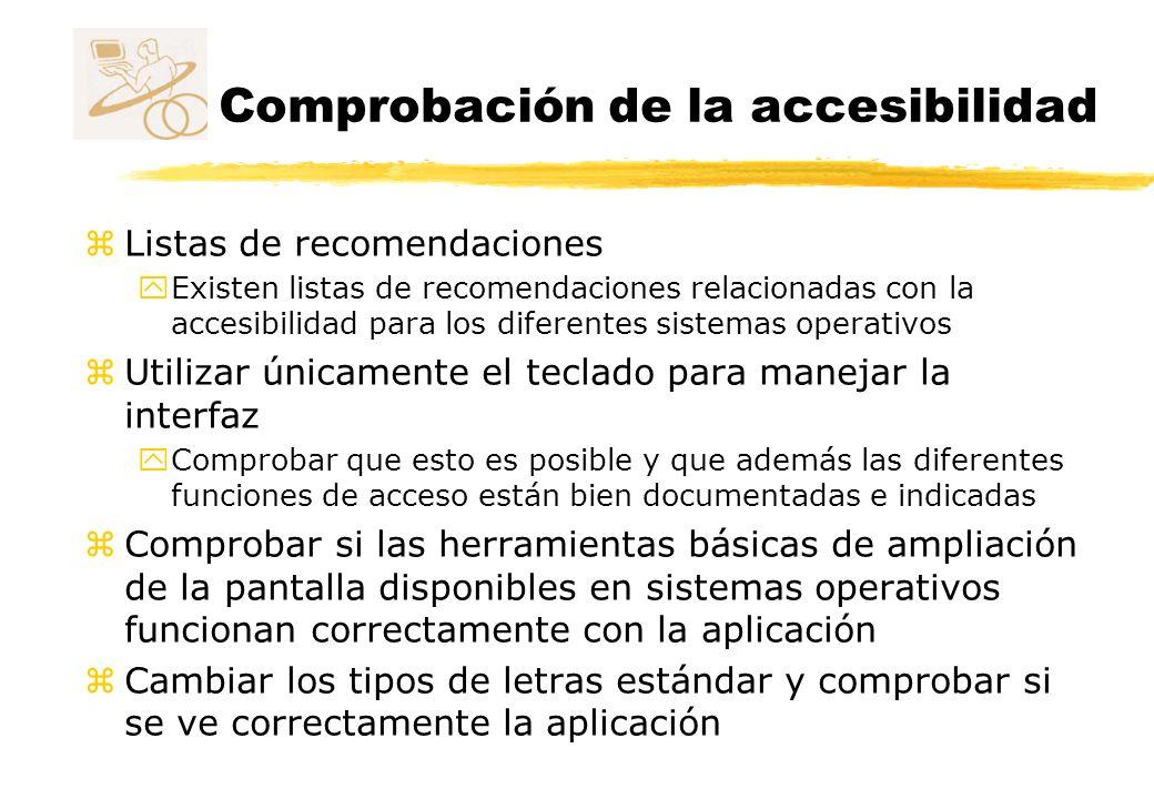 Comprobación de la accesibilidad z Listas de recomendaciones y Existen listas de recomendaciones relacionadas con la accesibilidad para los diferentes