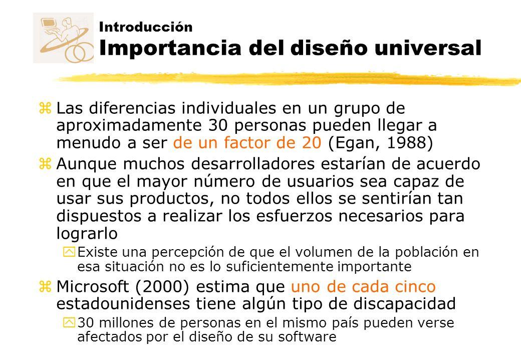 Introducción Importancia del diseño universal z Las diferencias individuales en un grupo de aproximadamente 30 personas pueden llegar a menudo a ser d