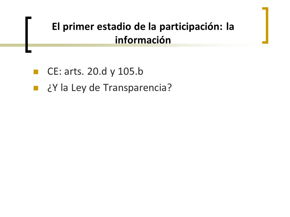 El primer estadio de la participación: la información CE: arts.