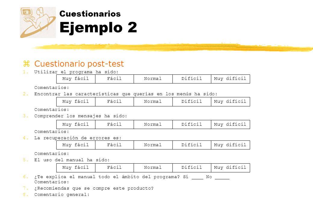 Cuestionarios Ejemplo 2 zCuestionario post-test 1.Utilizar el programa ha sido: Comentarios: 2.Encontrar las características que querías en los menús