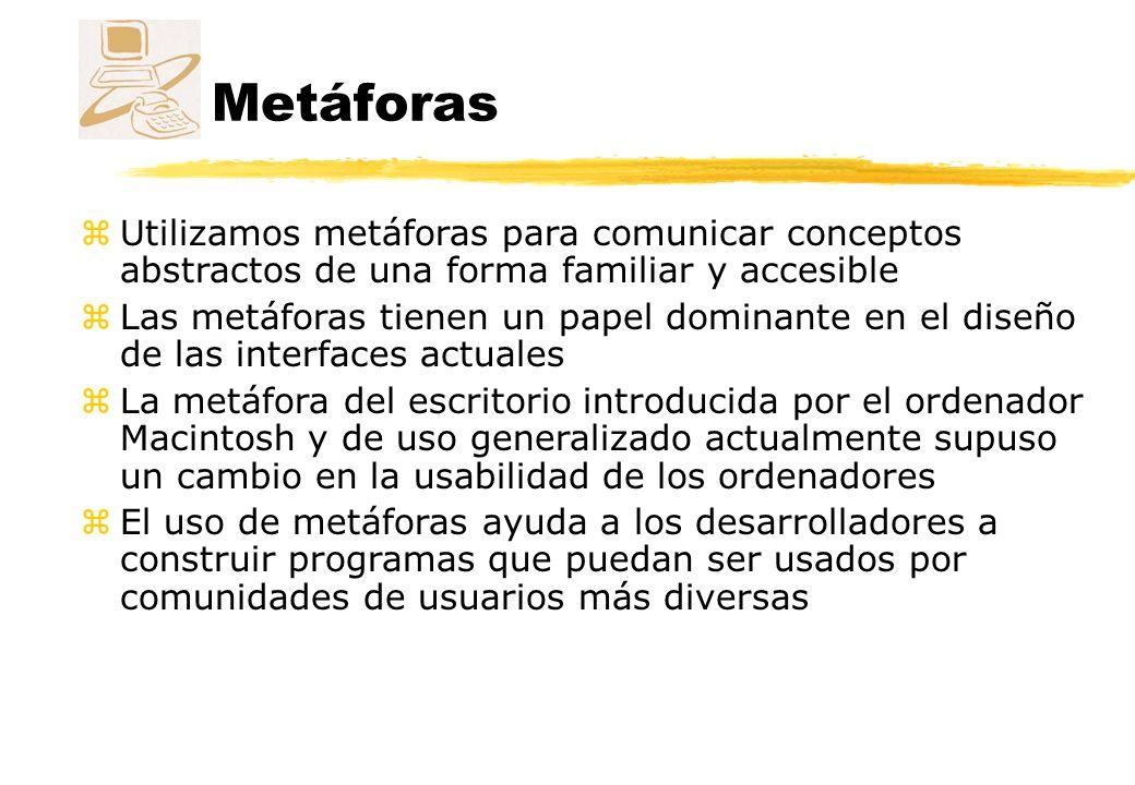 Metodología de creación Definición funcional zLo primero es entender cómo funciona aquello que se va a modelar con la metáfora yQué puede hacer el sistema (análisis de requisitos) yQué puede hacer el usuario (análisis de tareas)