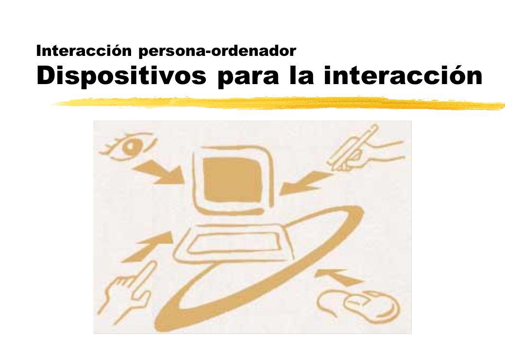 Interacción persona-ordenador Dispositivos para la interacción