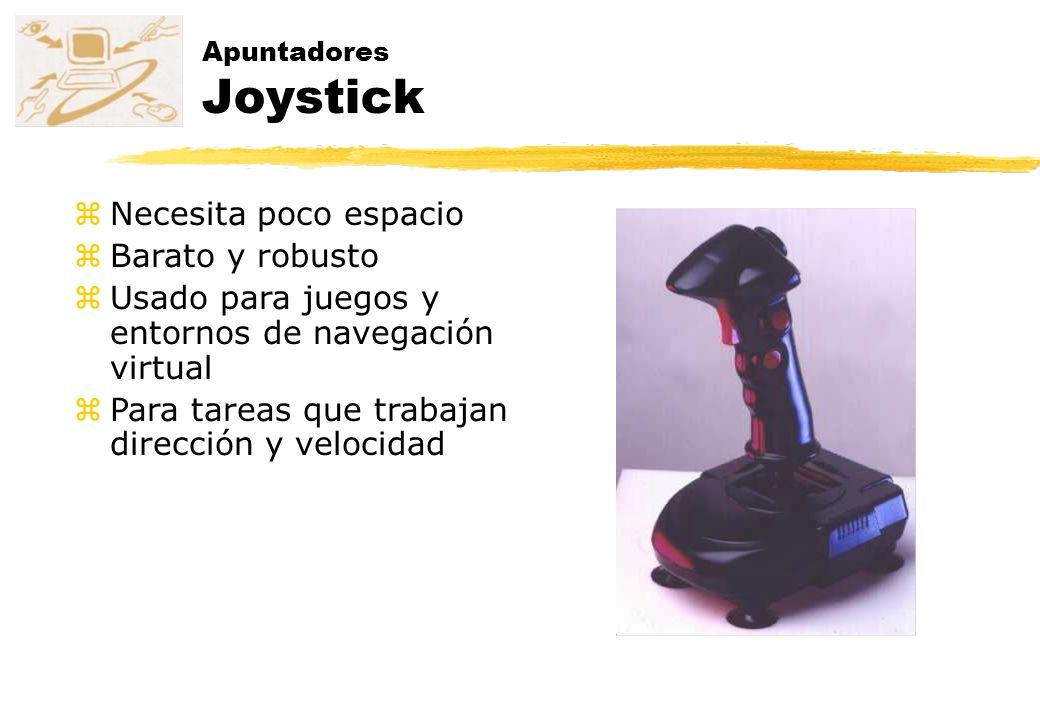 Apuntadores Joystick zNecesita poco espacio zBarato y robusto zUsado para juegos y entornos de navegación virtual zPara tareas que trabajan dirección