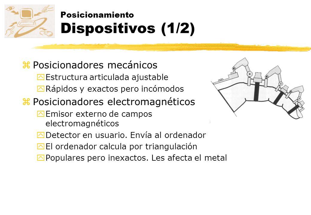 zPosicionadores mecánicos yEstructura articulada ajustable yRápidos y exactos pero incómodos zPosicionadores electromagnéticos yEmisor externo de camp