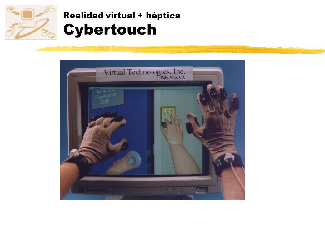 Realidad virtual + háptica Cybertouch