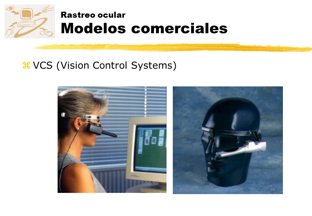 zVCS (Vision Control Systems) Rastreo ocular Modelos comerciales