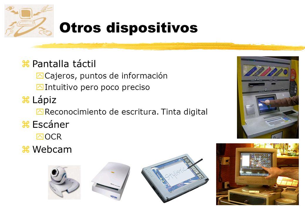 Otros dispositivos zPantalla táctil yCajeros, puntos de información yIntuitivo pero poco preciso zLápiz yReconocimiento de escritura. Tinta digital zE