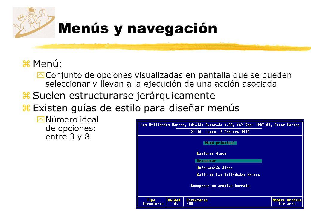Menús y navegación zMenú: yConjunto de opciones visualizadas en pantalla que se pueden seleccionar y llevan a la ejecución de una acción asociada zSue