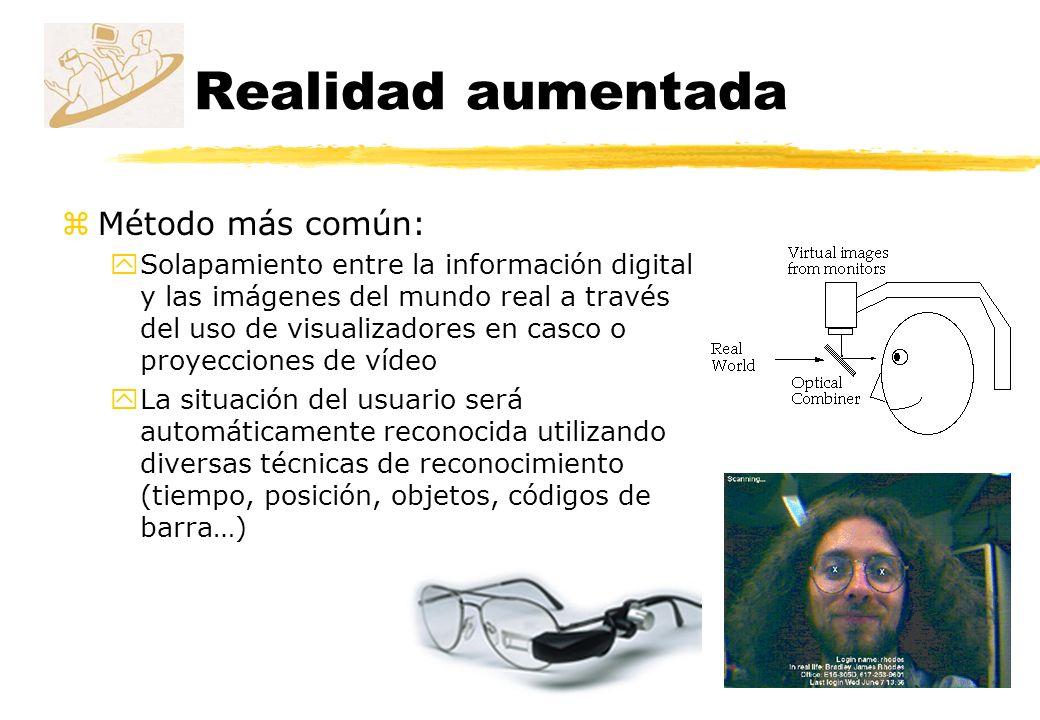 zMétodo más común: ySolapamiento entre la información digital y las imágenes del mundo real a través del uso de visualizadores en casco o proyecciones